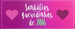 Sandálias queridinhas de 2016
