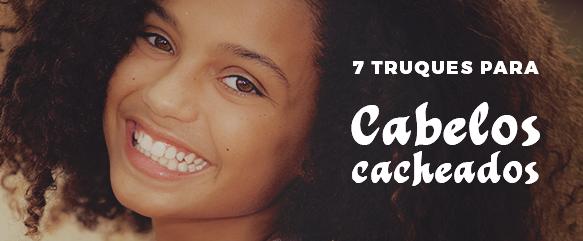 7 Truques para cabelos cacheados